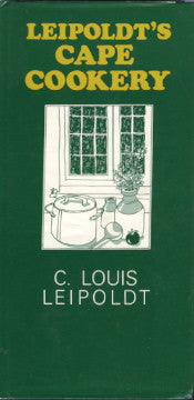(South Africa)  Leipoldt's Cape Cookery.  By C. Louis Leipoldt.  [1983].