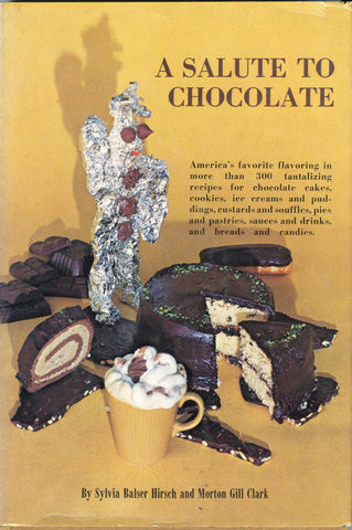 (Chocolate)  A Salute to Chocolate.  By Sylvia Balser Hirsch and Morton Gill Clark.  [1968].