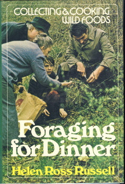 Foraging For Dinner.  Collecting & Cooking Wild Foods.  By Helen Ross Russell.  [1975].