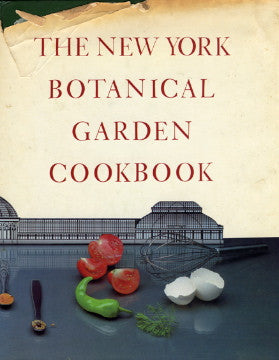 The New York Botanical Garden Cookbook.  By Sharen Benenson.  [1981].