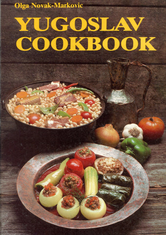 Yugoslav Cookbook.  By Olga Novak-Markovic.  [1985].