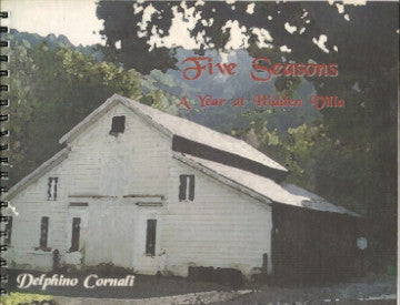(Inscribed!)  Five Seasons, A Year at Hidden Villa.  By Delphino Cornali.  [1999].