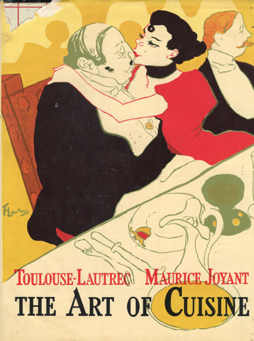 (Toulouse-Lautrec)  The Art of Cuisine.  By Henri de Toulouse-Lautrec and Maurice Joyant.  [1966].