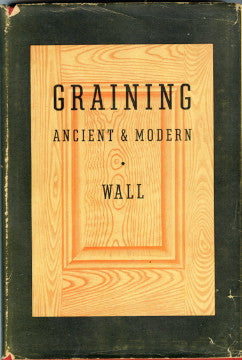 Graining, Ancient and Modern.  By William E. Wall.  [1937].