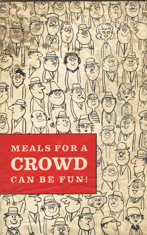 Meals For A Crowd Can Be Fun!  Ac'cent International.  [ca. 1960's].