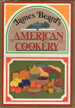 (James Beard)  American Cookery.  By James Beard.  [1972].
