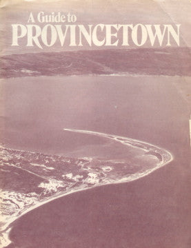 (Travel)  {Hotel History}  A Guide to Provincetown.  [1980].