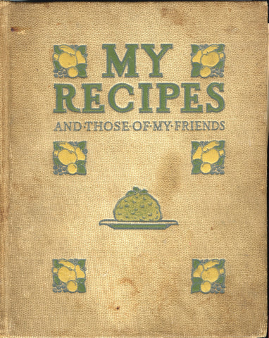 (Handwritten Book of Recipes)  My Recipes, and Those of My Friends.  [ca. 1911- 1930's].