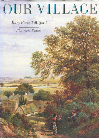 Our Village.  By Mary Russell Mitford.  [1987].