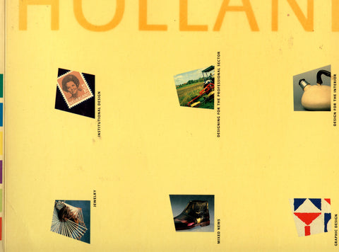 Holland in vorm:  Dutch Design 1945 - 1987.  Edited by Gert Staal & Hester Wolters.  [1987].