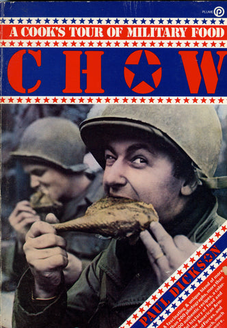 (Military)  Chow, A Cook's Tour of Military Food.  By Paul Dickson.  [1978].