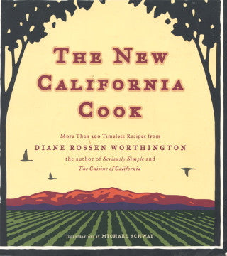 (Inscribed!)  The New California Cook.  By Diane Rossen Worthington.  [2006].