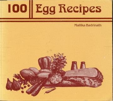 (Vegetarian)  100 Egg Recipes.  By Mallika Badrinath.  [1990].