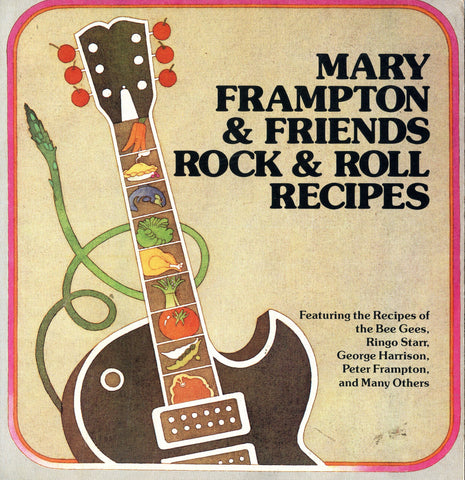 Mary Frampton & Friends Rock & Roll Recipes.  [1980].