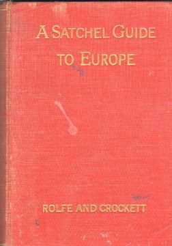 (Travel)  A Satchel Guide to Europe.  By William J[ames]. Rolfe.  [1929].