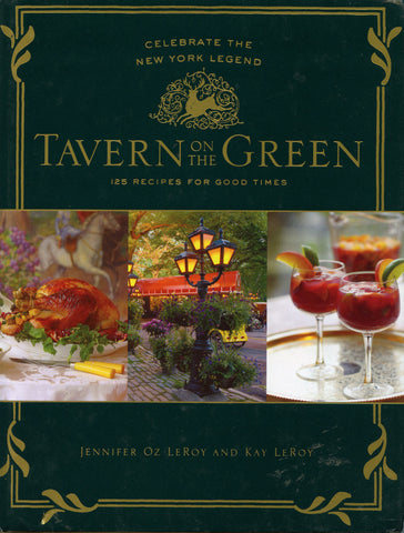 Tavern on the Green.  By Jennifer Oz LeRoy & Kay LeRoy.  [2009].