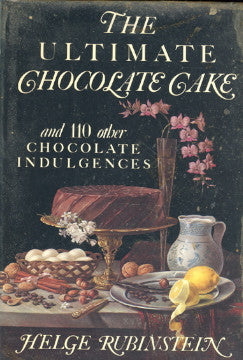 (Chocolate)  The Ultimate Chocolate Cake.  By Helge Rubinstein.  [1982].
