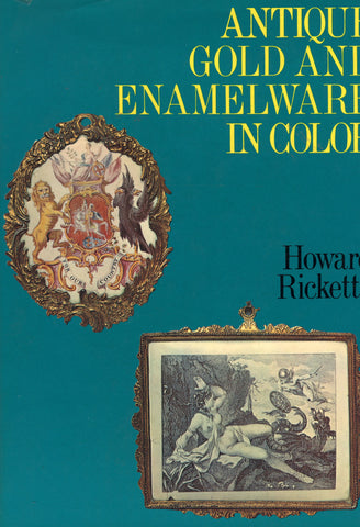 (Enamelware)  Antique Gold and Enamelware in Color.  By Howard Ricketts.  [1971].