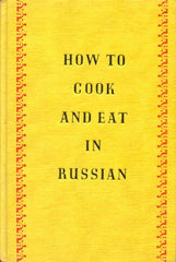 How to Cook and Eat in Russian 1947