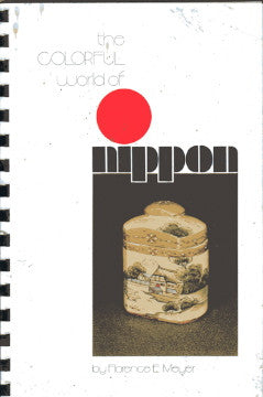 (Japan)  The Colorful Art of Nippon.  By Flo Meyer.  [1971].