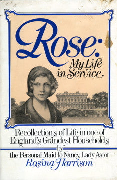 (Domestic Service)  Rose:  My Life in Service.  By Rosina Harrison.  [1975].