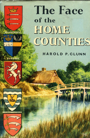 (Travel)  {UK}  The Face of The Home Counties.  By Harold P. Clunn.  [ca. 1950's].