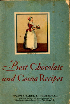 (Chocolate)  Best Chocolate and Cocoa Recipes.  Walter Baker & Co., Inc.  [1931].