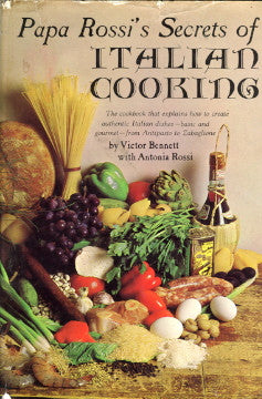 (Italian)  Papa [Dominic] Rossi's Secrets of Italian Cooking.  By Victor Bennett, with Antonia Rossi.  [1969].