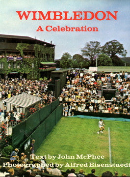 Wimbledon, A Celebration.  Text by John McPhee, Photographed by Alfred Eisenstaedt.  [1972].