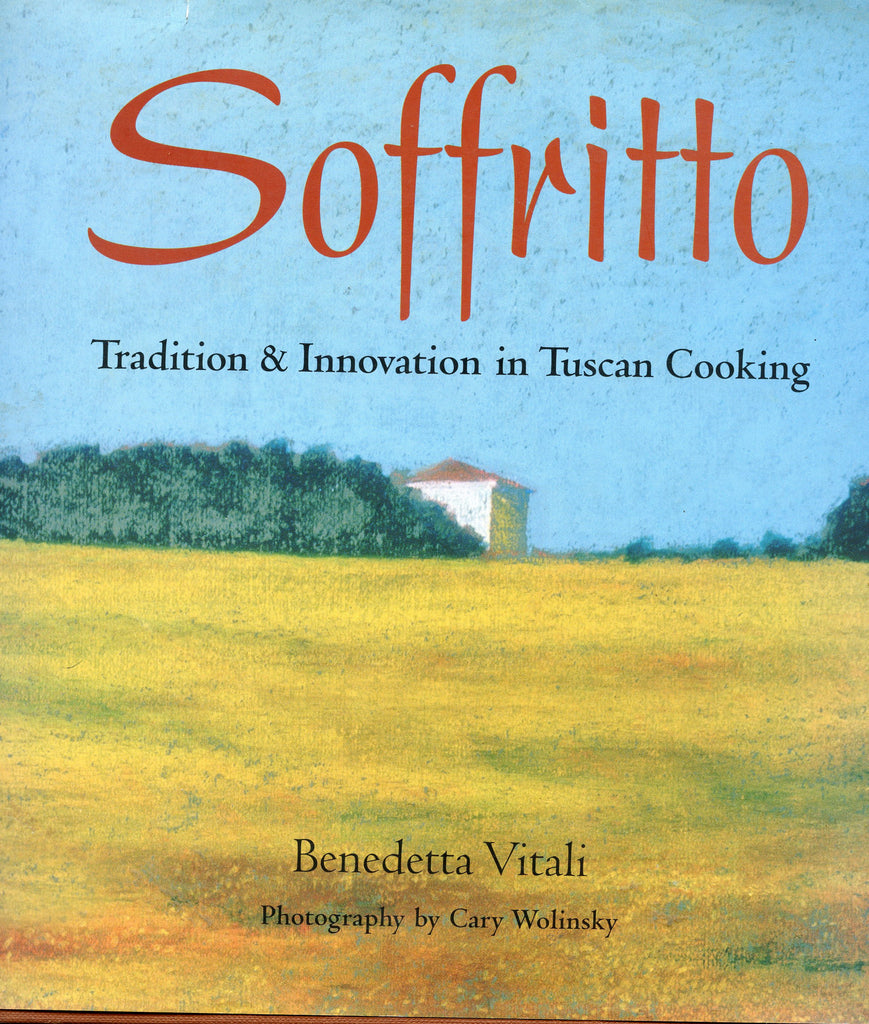 (Italian) Soffritto, Tradition & Innovation in Tuscan Cooking. By Benedetta  Vitali.