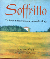 (Italian)  Soffritto, Tradition & Innovation in Tuscan Cooking.  By Benedetta Vitali.  [2001].