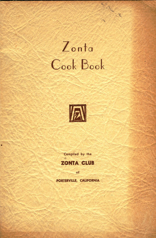 Zonta Cookbook.  Compiled by the Zonta Club of Porterville, CA.  [ca. 1948].