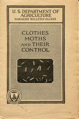 Clothes Moths and Their Control.  U.S. Dept. of Agriculture.  [1923].