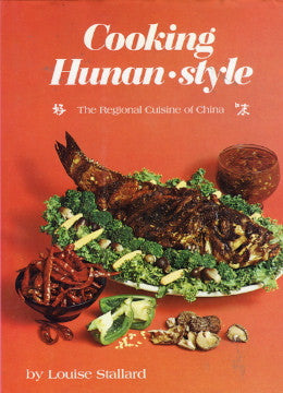 (Chinese)  Cooking Hunan-style.  By Louise Stallard.  [1973].
