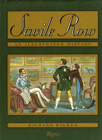 Savile Row, An Illustrated History.  By Richard Walker.  [1988].
