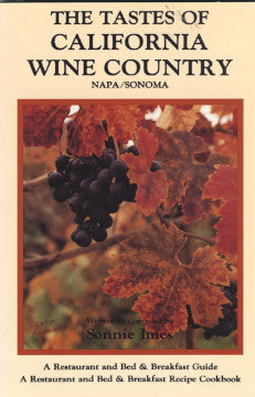 (Wine)  The Tastes of California Wine Country, Napa/Sonoma.  By Sonnie Imes.  [1986].