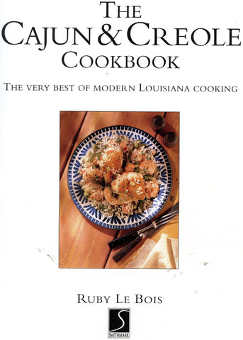 (Cajun)  The Cajun & Creole Cookbook.  By Ruby Le Bois.  [1996].