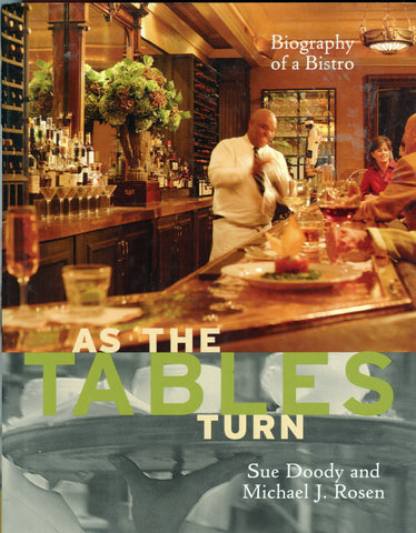 (Inscribed!)  {Lindy's}  As The Tables Turn, Biography of A Bistro.  By Sue Doody and Michael J. Rosen.  [2007].