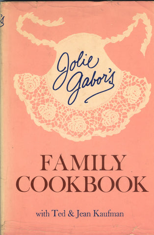 Family Cookbook.  By Jolie Gabor.  With Ted & Jean Kaufman.  [1962].