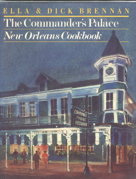 (New Orleans)  The Commander's Palace, New Orleans Cookbook.  By Ella & Dick Brennan.  [1984].