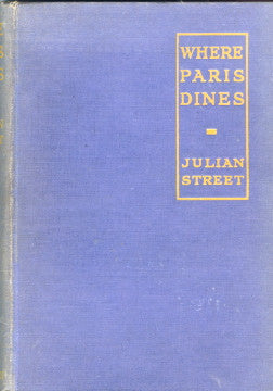 (Paris)  Where Paris Dines.  By Julian Street.  [1929].