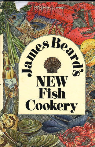 James Beard's New Fish Cookery.  By James Beard.  [1976].