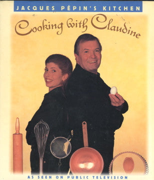(Inscribed!)  Jacques Pépin's Kitchen, Cooking with Claudine.  By Jaques Pépin.  [1996].