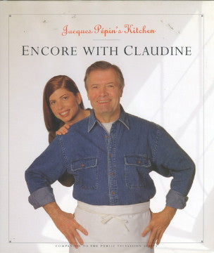 (Inscribed!)  Jacques Pépin's Kitchen, Encore with Claudine.  By Jacques Pépin.  [1998].