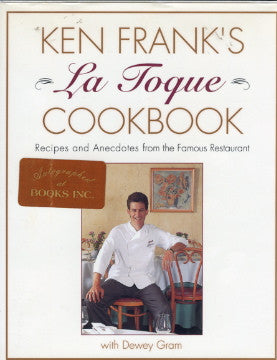 (Inscribed!)  La Toque Cookbook.  By Ken Frank.  With Dewey Gram.  [1992].