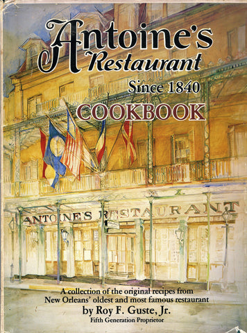 (New Orleans)  Antoine's Restaurant, since 1840 Cookbook.  By Roy F. Guste, Jr.  [1979].
