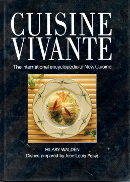 Cuisine Vivant, the Encyclopedia of New Cuisine.  By Hilary Walden.  [1985].
