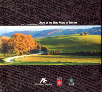 (Italy)  Atlas of the Wine Roads of Tuscany.  Text by Burton Anderson.  [2002].