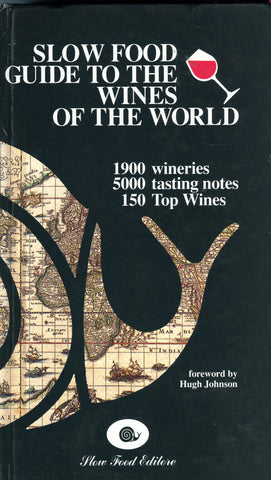 (Wine)  Slow Food Guide to the Wines of the World.  Foreword by Hugh Johnson.  [1993].