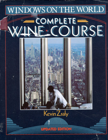 (Wine)  Windows on the World Complete Wine Course.  By Kevin Zraly.  [1988].
